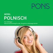 PONS mobil Wortschatztraining Polnisch - Für Anfänger - das praktische Wortschatztraining für unterwegs