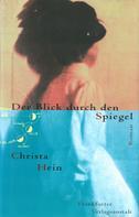 Christa Hein: Der Blick durch den Spiegel ★★★★★