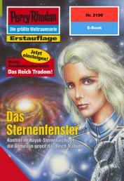 "Perry Rhodan 2100: Das Sternenfenster - Perry Rhodan-Zyklus ""Das Reich Tradom"""