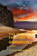Venkataraman Gopalakrishnan: The Mythical Emblems of Gragodon – Volume 2