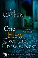Ken Casper: One Flew Over the Crow's Nest