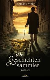 Der Geschichtensammler - Roman.