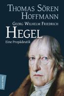 Thomas Sören Hoffmann: Georg Wilhelm Friedrich Hegel