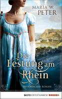 Maria W. Peter: Die Festung am Rhein ★★★★