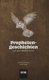 Prophetengeschichten aus dem Weisen Koran