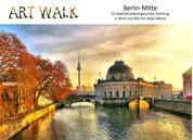 Art Walk Berlin-Mitte - Ein beeindruckend gesunder Streifzug in Wort und Bild