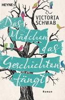 Victoria Schwab: Das Mädchen, das Geschichten fängt ★★★★