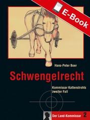 Schwengelrecht - Kommissar Kattenstrohts zweiter Fall