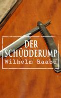 Wilhelm Raabe: Der Schüdderump