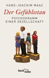 Der Gefühlsstau - Psychogramm einer Gesellschaft