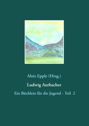 Ludwig Aurbacher - Ein Büchlein für die Jugend - Teil 2