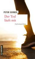 Peter Gerdes: Der Tod läuft mit