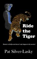 Pat Silver-Lasky: Ride the Tiger