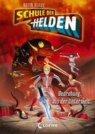 Adam Blade: Schule der Helden 1 - Bedrohung aus der Unterwelt