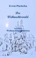 Erwin Plachetka: Der Weihnachtswald ★★★★★