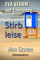 Moa Graven: Stirb leise ...