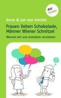 Jan van Amstel: Frauen lieben Schokolade, Männer Wiener Schnitzel ★★
