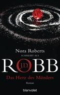 J.D. Robb: Das Herz des Mörders ★★★★★