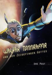 Walpar Tonnraffir und der Zeigefinger Gottes