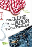 Dagmar Hoßfeld: Conni 15 1: Mein Leben, die Liebe und der ganze Rest ★★★★★