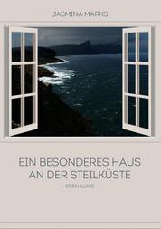 Ein besonderes Haus an der Steilküste - Erzählung