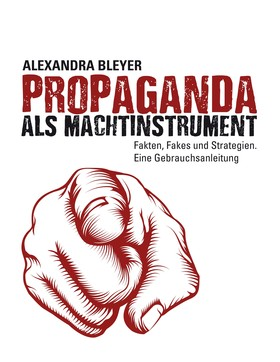 Propaganda als Machtinstrument