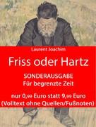 Laurent Joachim: Friss oder Hartz
