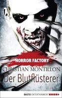 Christian Montillon: Horror Factory - Der Blutflüsterer ★★★