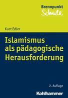 Kurt Edler: Islamismus als pädagogische Herausforderung