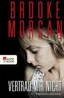 Brooke Morgan: Vertrau mir nicht ★★★★
