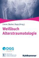 Ulrich Christoph Liener: Weißbuch Alterstraumatologie