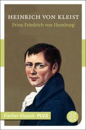 Prinz Friedrich von Homburg - Ein Schauspiel