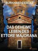 Burkhard Ziebolz: Das geheime Leben des Ettore Majorana - Kriminalroman