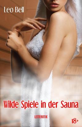 Wilde Spiele in der Sauna