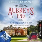 Ein ungebetener Gast - Aubreys End, Folge 2 (Ungekürzt)