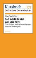 Manfred Lütz: Auf Gedeih und Gesundheit!