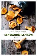 Wolfgang Pesec: Schwammerlsaison ★★★★