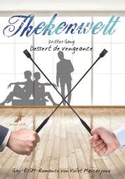 Thekenwelt - Dritter Gang: Dessert de vengeance - Gay-BDSM-Romance