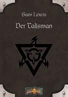 Sam Lewis: Der Talisman