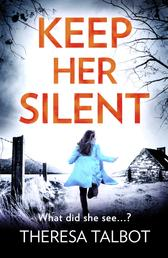 Keep Her Silent - A totally gripping thriller with a twist you won't see coming
