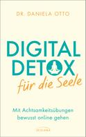 Daniela Otto: Digital Detox für die Seele