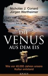 Die Venus aus dem Eis - Wie vor 40 000 Jahren unsere Kultur entstand