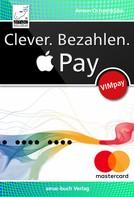 Anton Ochsenkühn: Clever. Bezahlen. Apple Pay