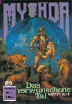 Mythor 19: Das verwunschene Tal