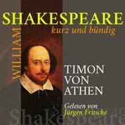 Timon von Athen - Shakespeare kurz und bündig