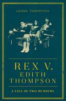 Laura Thompson: Rex v Edith Thompson ★★★★
