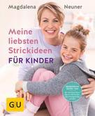 Magdalena Neuner: Meine liebsten Strickideen für Kinder ★★★★★