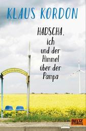 Hadscha, ich und der Himmel über der Pampa - Roman
