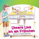 Rolf Vortkamp: Unsere Lisa ist ein Frühchen ★★★★