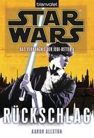 Aaron Allston: Star Wars. Das Verhängnis der Jedi-Ritter 4. Rückschlag ★★★★★